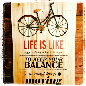 Life is indeed like riding a bicycle