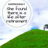 Surprisingly there is a life after retirement - Musings on a Monday