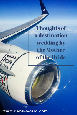 Destination wedding thoughts from Mother of the Bride