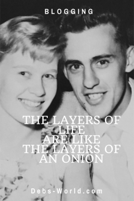 Layers of life are like the layers of an onion. Musings about aging parents.