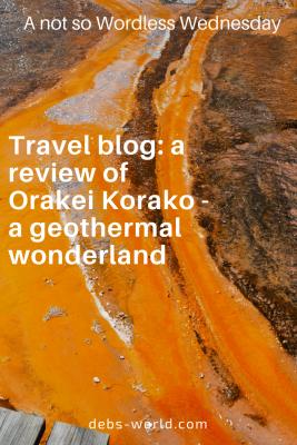 A review of Orakei Korako in New Zealand - a geothermal wonderland
