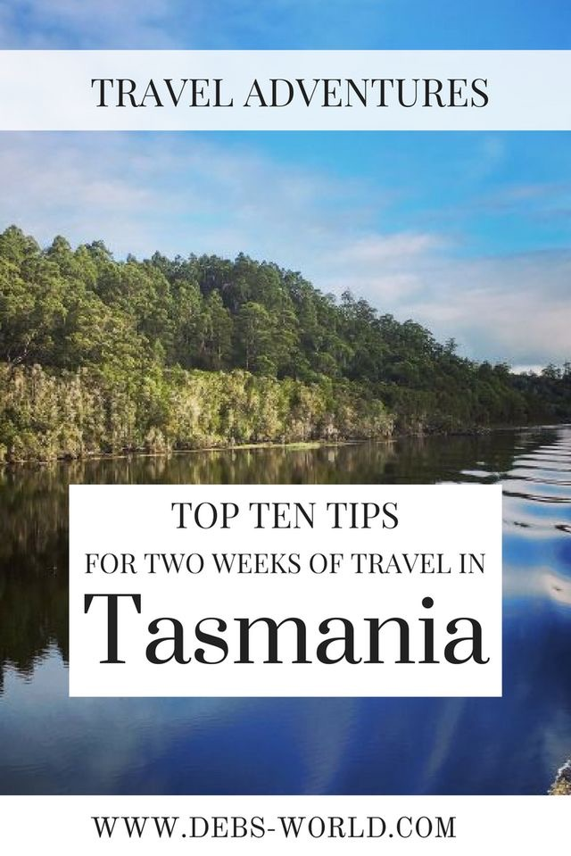 Top 10 tips for two weeks of travel in Tasmania