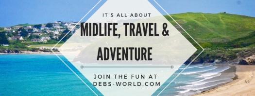 Deb's World blog, midlife, travel and adventure