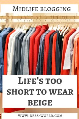 Life's too short to wear beige