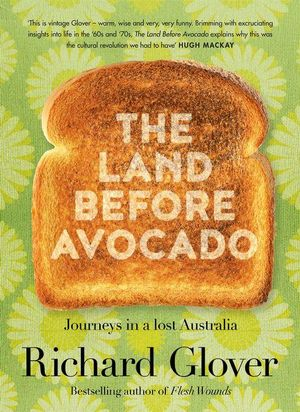 The Land Before Avocado by Richard Glover – Book Review