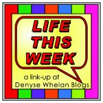 Life this week linkup