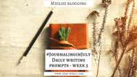 Blog Journaling in July 3