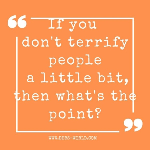 Terrify people quote