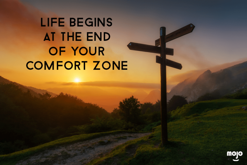 Mojo quote day 1 Life begins at the end of your comfort zone