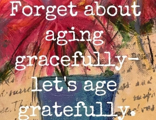 ageing gratefully quote