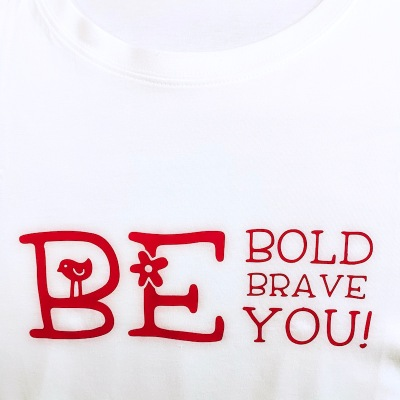 be bold, be brave, be you tshirt