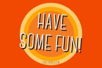 Have some Fun blog header